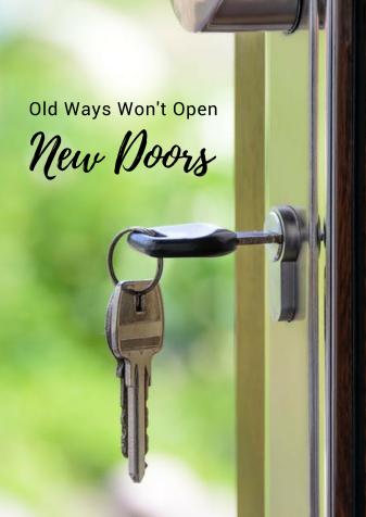 Old ways don't open new doors.png
